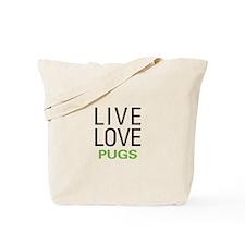 Live Love Pugs Tote Bag