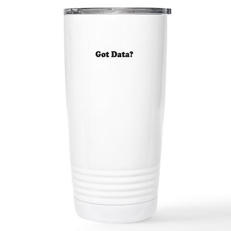 Got Data? Stainless Steel Travel Mug