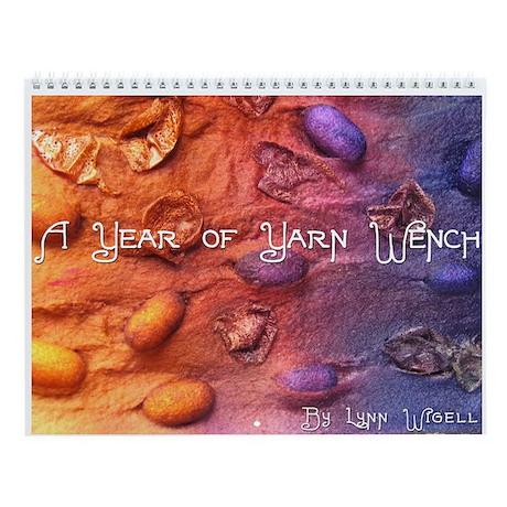 Yarn Wench Wall Calendar