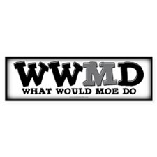 WWMD... Bumper Sticker