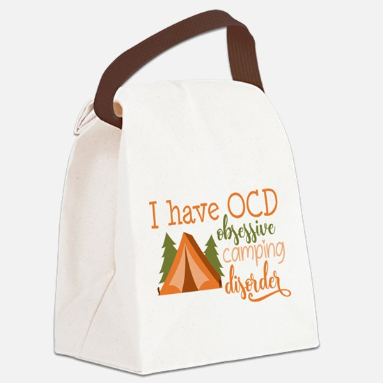 I have OCD obsessive camping disorder! Canvas Lunc
