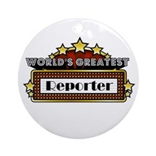 World's Greatest Reporter Ornament (Round)