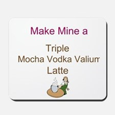 Mocha Vodka Valium Latte Mousepad