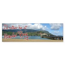 I'd Rather Be at Hanalei Bay Kauai Bumper Bumper Sticker