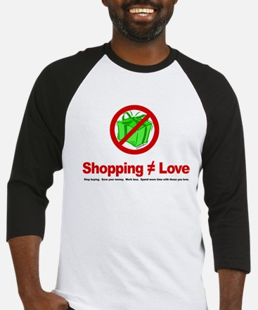 Shopping (does not equal) Love - Baseball Jersey