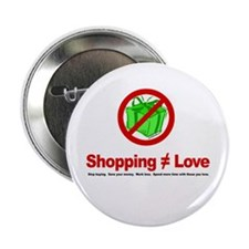 "Shopping (does not equal) Love - 2.25"" Button"