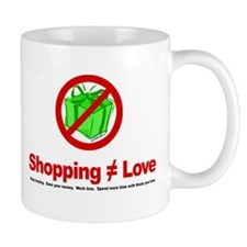 Shopping (does not equal) Love - Mug