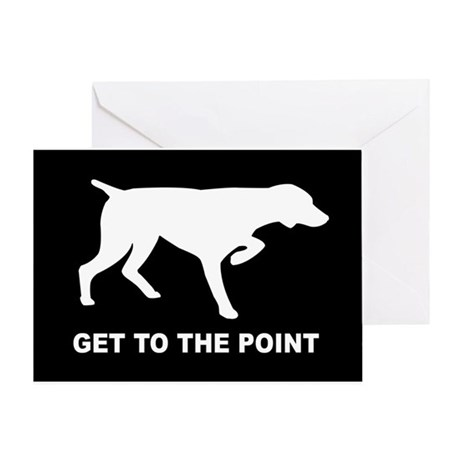 GET TO THE POINT Greeting Card