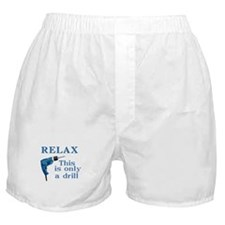Relax, this is only a drill Boxer Shorts