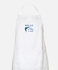 Relax, this is only a drill Apron