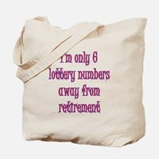 Only 6 Lottery numbers away Tote Bag