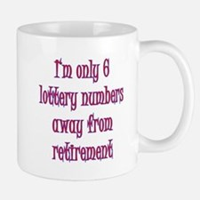Only 6 Lottery numbers away Mug