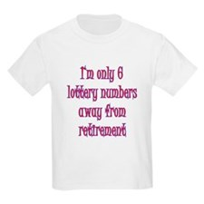 Only 6 Lottery numbers away T-Shirt
