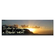 I'd Rather Be Hanalei Sunset Bumper Bumper Sticker