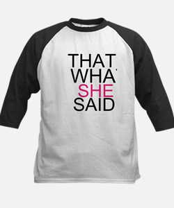 Unique That%27s what she said Tee