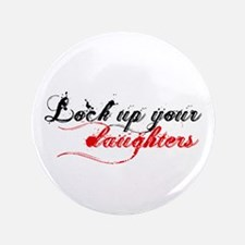 """Lock up your daughters 3.5"""" Button"""