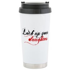 Lock up your daughters Travel Mug