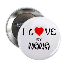 I Love My Nana Button