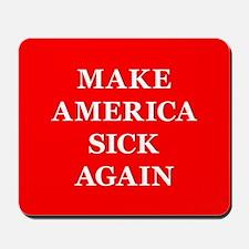 Make America Sick Again Mousepad