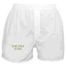 I'm Not Retired I'm Tired Boxer Shorts