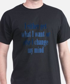 Change My Mind T-Shirt