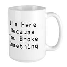 You Broke Something Ceramic Mugs(white)