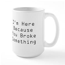You Broke Something Coffee Mug(white)