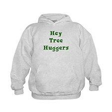 Hey Tree Huggers Hoodie