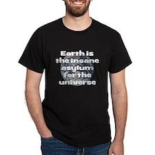 Earth Insane Asylum T-Shirt