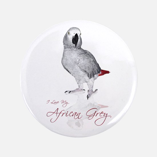 "i love my african grey 3.5"" Button"