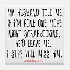 I'll Miss Him (Scrap) Tile Coaster