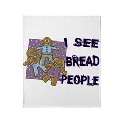 I See Bread People Throw Blanket