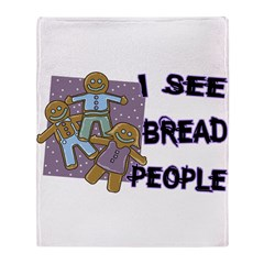 I See Bread People Throw Blanket