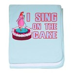 I Sing On The Cake baby blanket