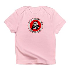 I Hate Chinese Food Infant T-Shirt