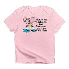 Sweating Like A Pig Infant T-Shirt