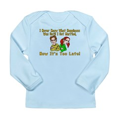 Too Late For Happiness Long Sleeve Infant T-Shirt