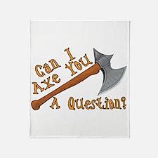 Axe You A Question Throw Blanket