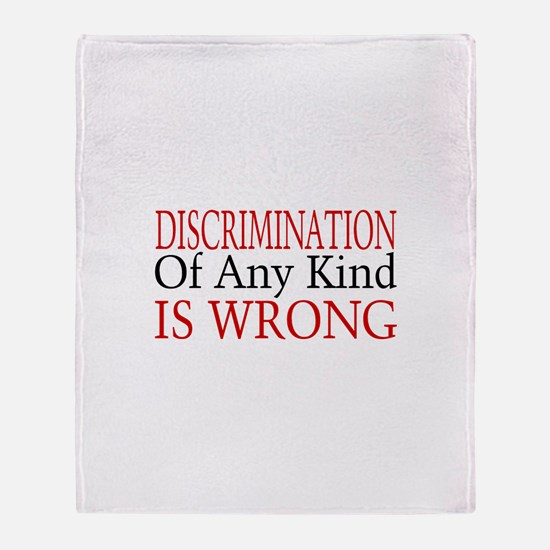Discrimination Is Wrong Throw Blanket