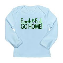 Earth Is Full Long Sleeve Infant T-Shirt