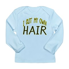 Hair Cut Long Sleeve Infant T-Shirt