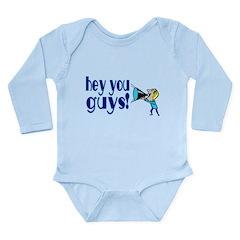 Hey You Guys Long Sleeve Infant Bodysuit
