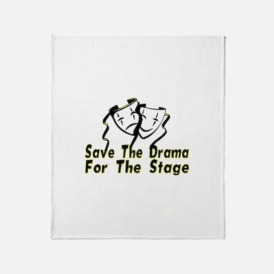 Save The Drama Throw Blanket