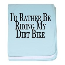 Rather Ride My Dirt Bike baby blanket