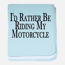 Rather Ride My Motorcycle baby blanket