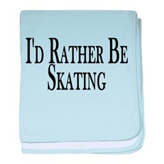 Rather Be Skating baby blanket