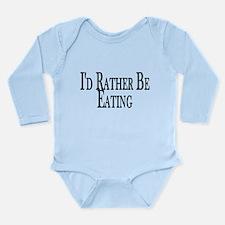 Rather Be Eating Long Sleeve Infant Bodysuit
