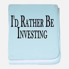 Rather Be Investing baby blanket
