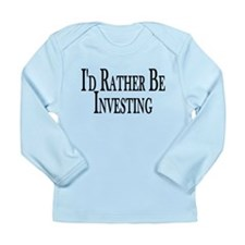 Rather Be Investing Long Sleeve Infant T-Shirt