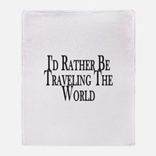 Rather Travel The World Throw Blanket